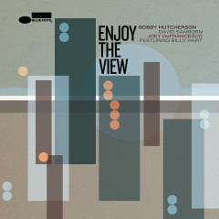 Enjoy The View - Bobby Hutcherson, David Sanborn, Joey DeFrancesco, Billy Hart