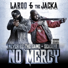 Never Be The Same: Season 2 - No Mercy - Laroo, The Jacka