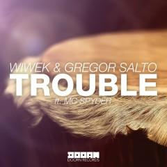 Trouble (feat. MC Spyder) - Wiwek, Gregor Salto, MC Spyder