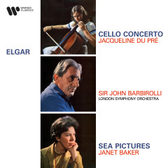 Elgar: Cello Concerto, Op. 85 & Sea Pictures, Op. 37 - Jacqueline du Pré, Sir John Barbirolli, Dame Janet Baker, London Symphony Orchestra