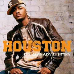 It's Already Written - Houston