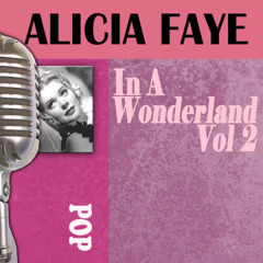 In a Wonderland, Vol. 2 - Alice Faye