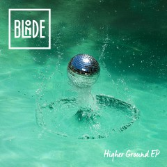 Higher Ground (feat. Charli Taft) EP - Blonde