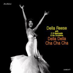 Della Della Cha Cha Cha - Della Reese, O.B. Masingill and His Orchestra