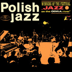 Winners of the Festival Jazz on the Odra River (Polish Jazz, Vol. 10) - Various Artists