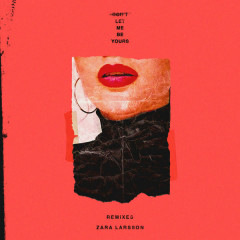Don't Let Me Be Yours (Remixes) - Zara Larsson