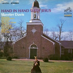 Hand in Hand with Jesus - Skeeter Davis