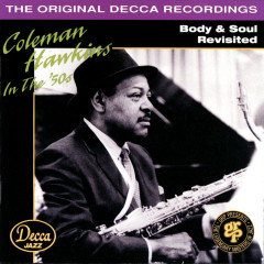Body & Soul Revisited - Coleman Hawkins