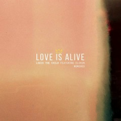Love Is Alive (Remixes) - Louis The Child,Elohim