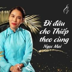 Đi Đâu Cho Thiếp Theo Cùng (Single)