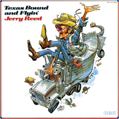 Texas Bound and Flyin' - Jerry Reed