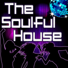 The Soulful House (Best of Soulful, Deep & Vocal House Music) - Various Artists