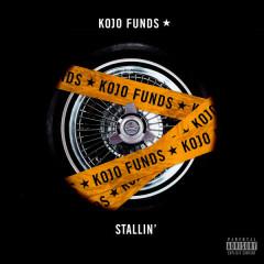 Stallin' (Single) - Kojo Funds