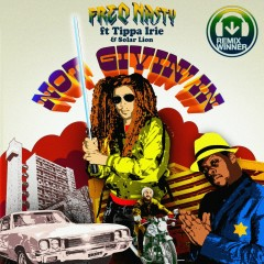 Not Givin' in (feat. Tippa Irie & Solar Lion) [Competition Winners / Extra Remixes] - Freq Nasty, Tippa Irie, Solar Lion