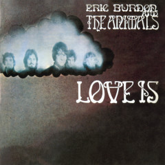 Love Is (Expanded Edition) - Eric Burdon & The Animals