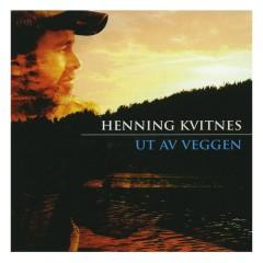 Ut av veggen - Henning Kvitnes