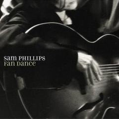 Fan Dance - Sam Phillips