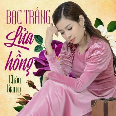 Bạc Trắng Lửa Hồng (Single) - Châu Giang