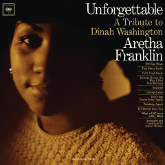 Unforgettable: A Tribute To Dinah Washington (Expanded Edition) - Aretha Franklin