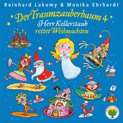 Der Traumzauberbaum 4: Herr Kellerstaub rettet Weihnachten - Reinhard Lakomy