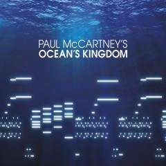 McCartney: Ocean's Kingdom (Deluxe Version) - The London Classical Orchestra, New York City Ballet Orchestra, John Wilson, Faycal Karoui