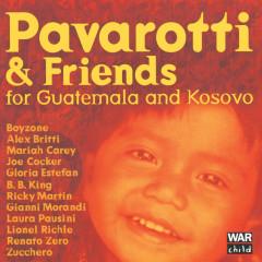 Pavarotti & Friends For The Children Of Guatemala And Kosovo - Luciano Pavarotti, B.B. King, Boyzone, Gloria Estefan, Lionel Richie