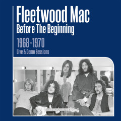 Before the Beginning - 1968-1970 Rare Live & Demo Sessions (Remastered) - Fleetwood Mac