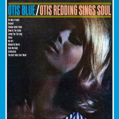 Otis Blue: Otis Redding Sings Soul  (Collector's Edition) - Otis Redding
