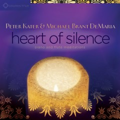 Heart of Silence: Piano and Flute Meditations - Peter Kater, Michael Brant DeMaria