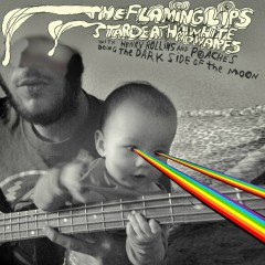 The Flaming Lips And Stardeath And White Dwarfs With Henry Rollins And Peaches Doing Dark Side Of The Moon - The Flaming Lips, Stardeath And White Dwarfs