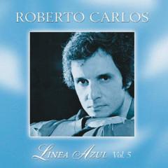 Línea Azul - Vol. V - Desahogo - Roberto Carlos