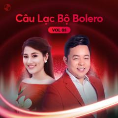 Câu Lạc Bộ Bolero Vol. 5 - Quang Lê, Tố My, Hà Vân, Trường Tam