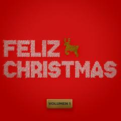 Feliz Christmas (Vol.1) - Various Artists