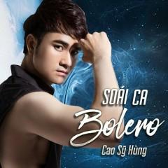 Soái Ca Bolero - Cao Sỹ Hùng