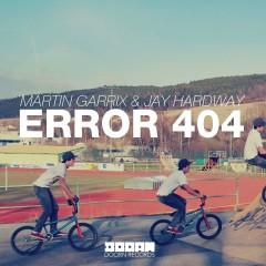 Error 404 - Martin Garrix, Jay Hardway