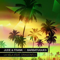 La Vela - Jude & Frank, Barbatuques, Dragonfly