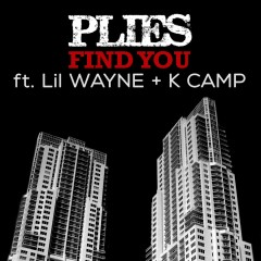 Find You - Plies, Lil Wayne, K Camp