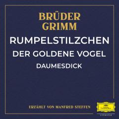 Rumpelstilzchen / Der goldene Vogel / Daumesdick - Brüder Grimm, Manfred Steffen