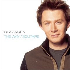 The Way/Solitaire - Clay Aiken