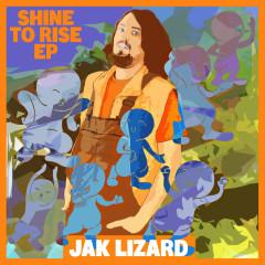 Shine to Rise - Jak Lizard
