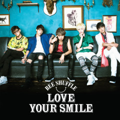 Love Your Smile - BEE SHUFFLE