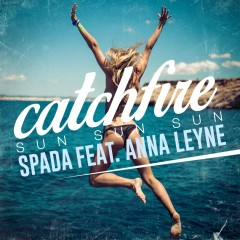 Catchfire (Sun Sun Sun) [feat. Anna Leyne] - Spada, Anna Leyne