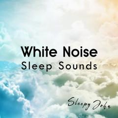 White Noise - Sleep Sounds - Sleepy John