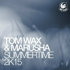 Summertime 2k15 - Tom Wax, Marusha