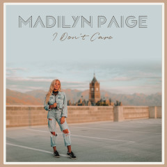 I Don't Care - Madilyn Paige
