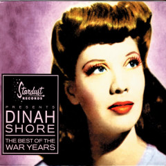 The Best Of The War Years - Dinah Shore
