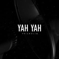 Yah Yah - PRIZMOLIQ