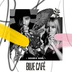 Double Soul - Blue Cafe