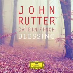 Blessing - John Rutter, Catrin Finch