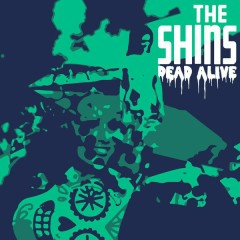 Dead Alive - The Shins